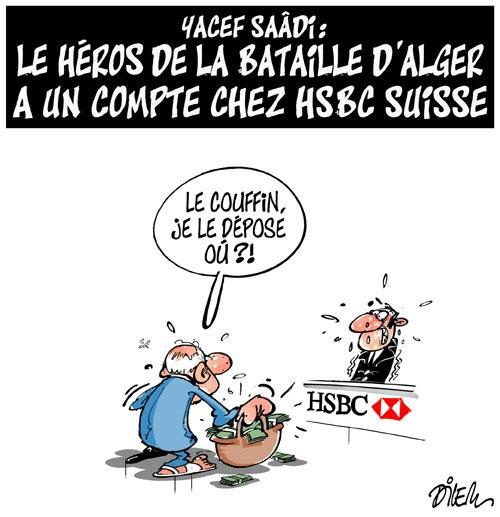 Yacef Saâdi: Le héros de la bataille d'Alger a un compte chez HSBC Suisse - Dilem - Liberté - Gagdz.com