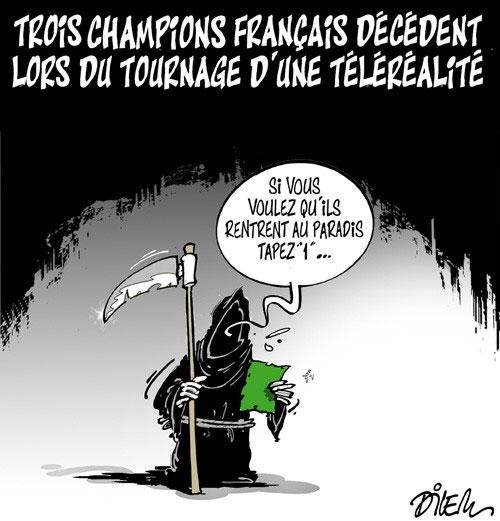 Trois champions français décèdent lors du tournage d'une téléréalité - Dilem - Liberté - Gagdz.com