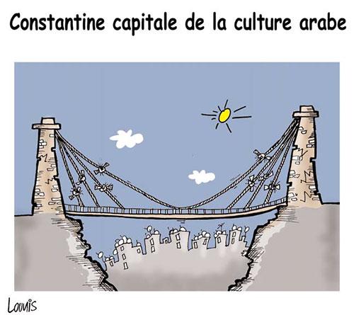 Constantine capitale de la culture arabe - Lounis Le jour d'Algérie - Gagdz.com
