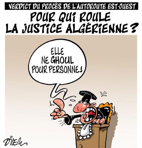 Verdicte du procès de l'autoroute est-ouest: Pour qui roule la justice algérienne ? - Dilem - Liberté - Gagdz.com