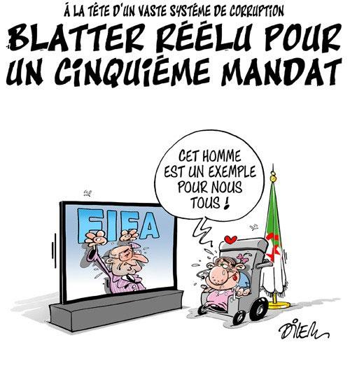 A la tête d'un vaste système de corruption: Blatter réélu pour un cinquième mandat - Dilem - Liberté - Gagdz.com
