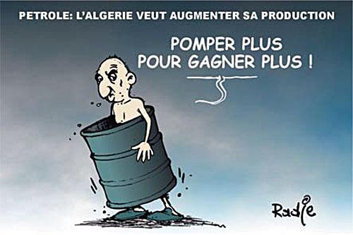 Pétrole: L'Algérie veut augmenter sa production - Ghir Hak - Les Débats - Gagdz.com
