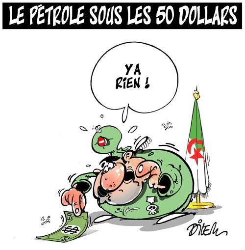 Le pétrole sous les 50 dollars - Dilem - Liberté - Gagdz.com