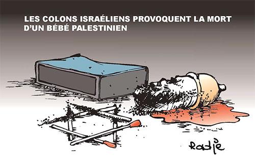 Les colons israéliens provoquent la mort d'un bébé palestinien - Ghir Hak - Les Débats - Gagdz.com