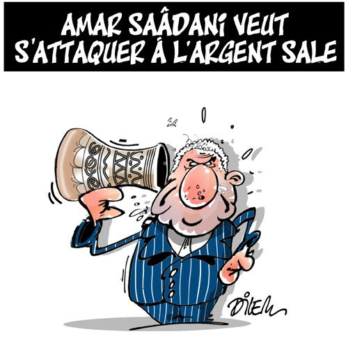 Amar Saâdani veut s'attaquer à l'argent sale - Dilem - Liberté - Gagdz.com