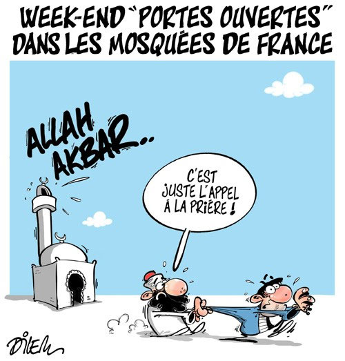 Week-end portes ouvertes dans les mosquées de France - Dilem - Liberté - Gagdz.com