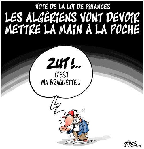 Vote de la loi de finances: Les Algériens vont devoir mettre la main à la poche - Dilem - Liberté - Gagdz.com