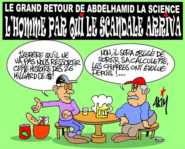 Le grand retour de Abdelhamid la science: L'homme par qui le scandale arriva