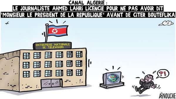 """Canal Algérie: Le journaliste Ahmed Lahri licencié pour ne pas avoir dit """"Monsieur le président de la république"""" avant de citer Bouteflika"""