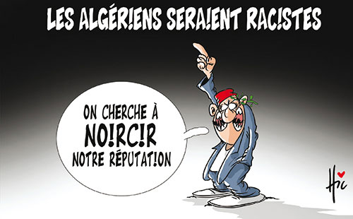 Les Algériens seraient racistes