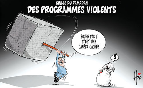 Grille du ramadan: Des programmes violents