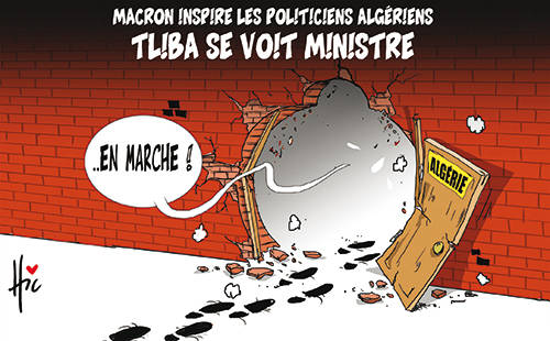 Macron inspire les politiciens algériens: Tliba se voit ministre