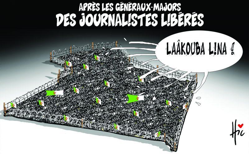 Après les généraux majors, des journalistes libérés - Dessins et Caricatures, Le Hic - El Watan - Gagdz.com