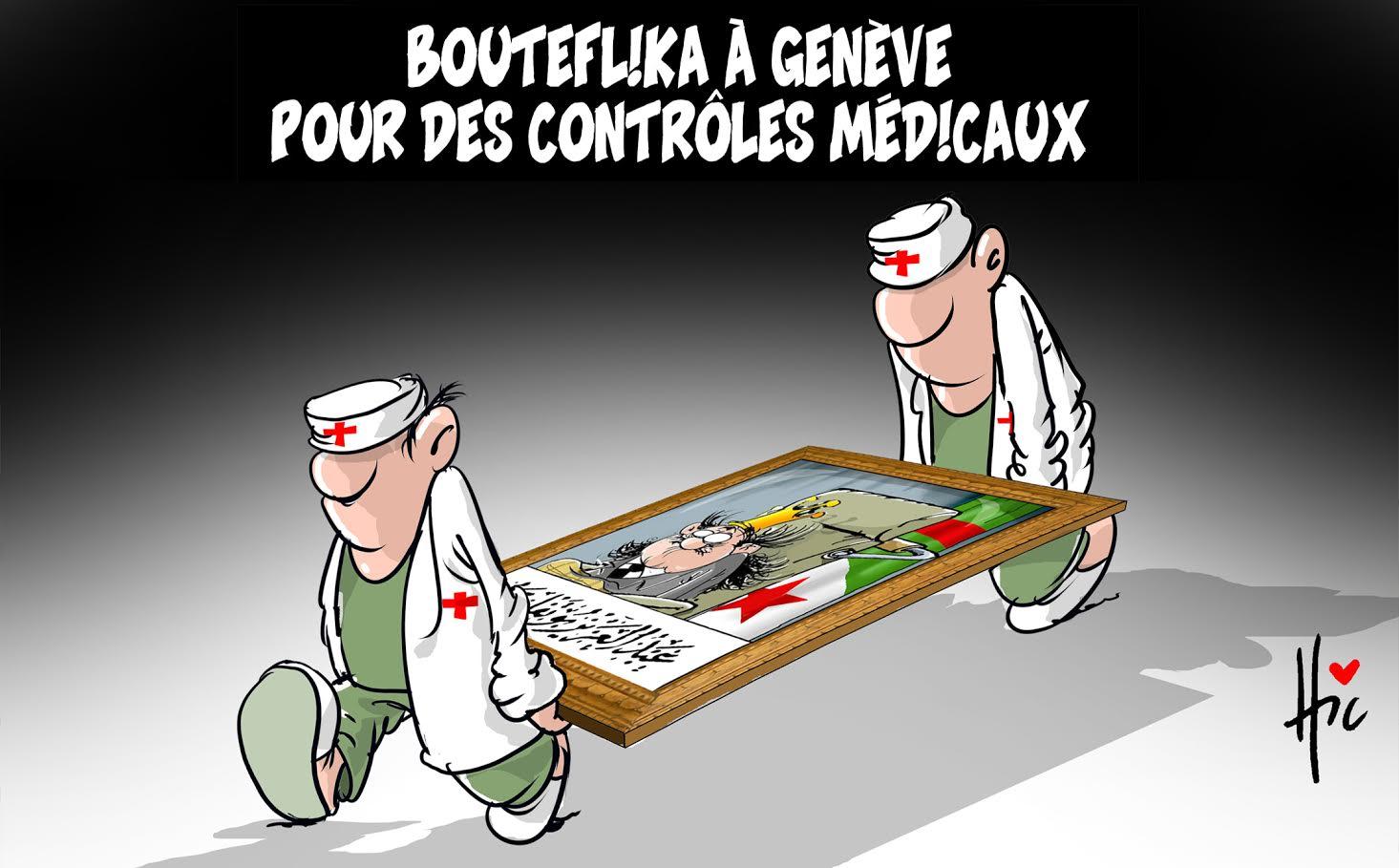 Bouteflika à genève pour les contrôles médicaux - Dessins et Caricatures, Le Hic - El Watan - Gagdz.com