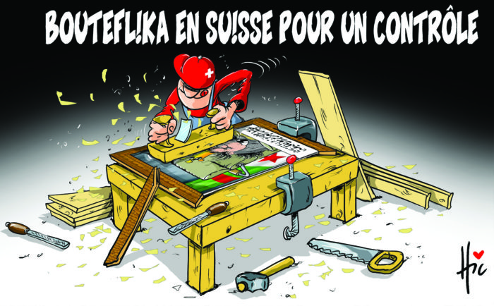 Bouteflika en suisse pour un contrôle médical - Dessins et Caricatures, Le Hic - El Watan - Gagdz.com