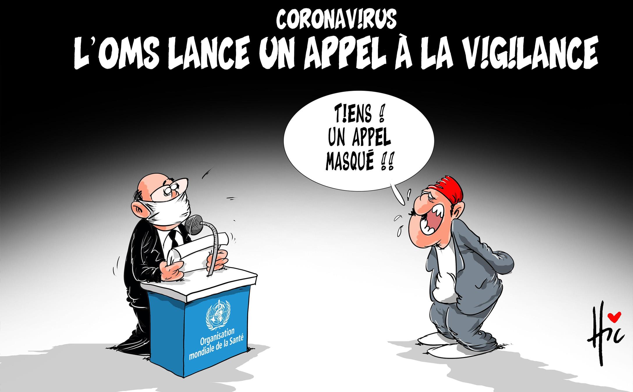 Coronavirus : L'OMS lance un appel à la vigilance - Dessins et Caricatures, Le Hic - El Watan - Gagdz.com