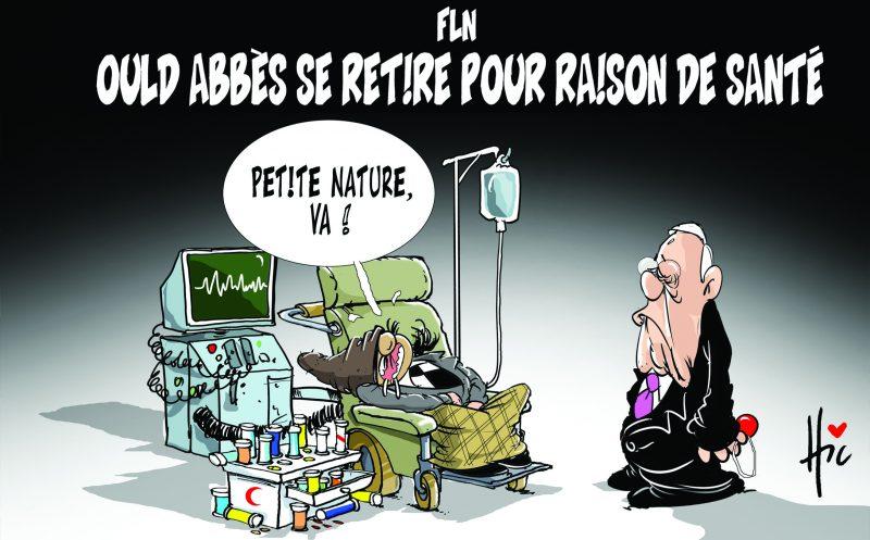 FLN : Ould Abbès se retire pour raison de santé - Dessins et Caricatures, Le Hic - El Watan - Gagdz.com