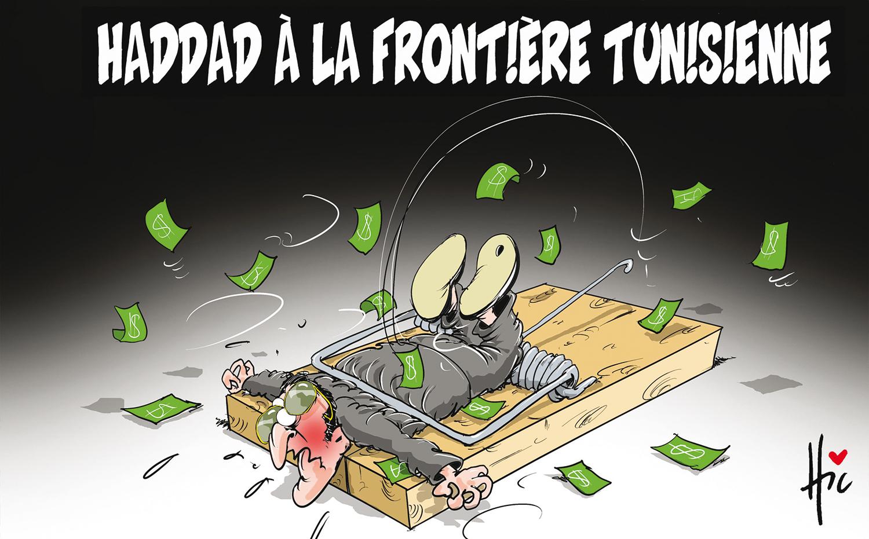 Haddad à la frontière tunisienne - Dessins et Caricatures, Le Hic - El Watan - Gagdz.com