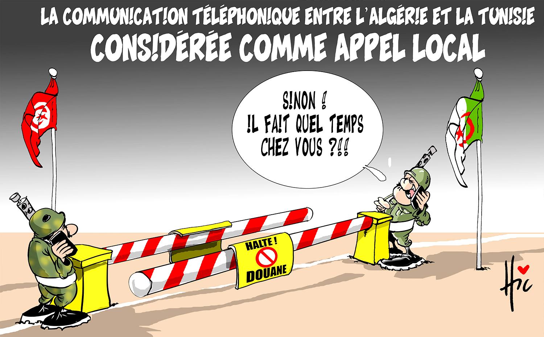 La communication téléphonique entre l'Algérie et la Tunisie considérée comme appel local - Dessins et Caricatures, Le Hic - El Watan - Gagdz.com