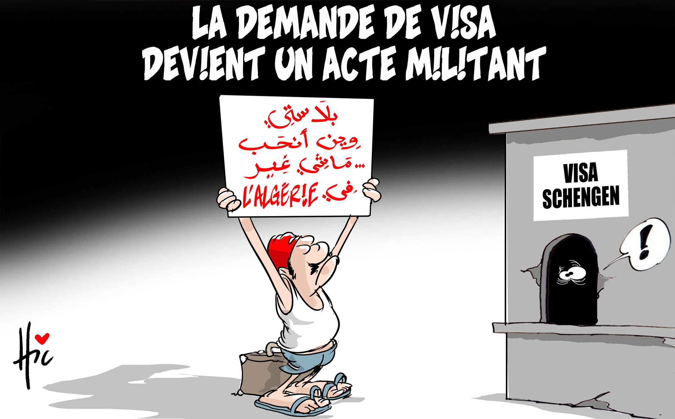 La demande de visa devient un acte militant - Dessins et Caricatures, Le Hic - El Watan - Gagdz.com