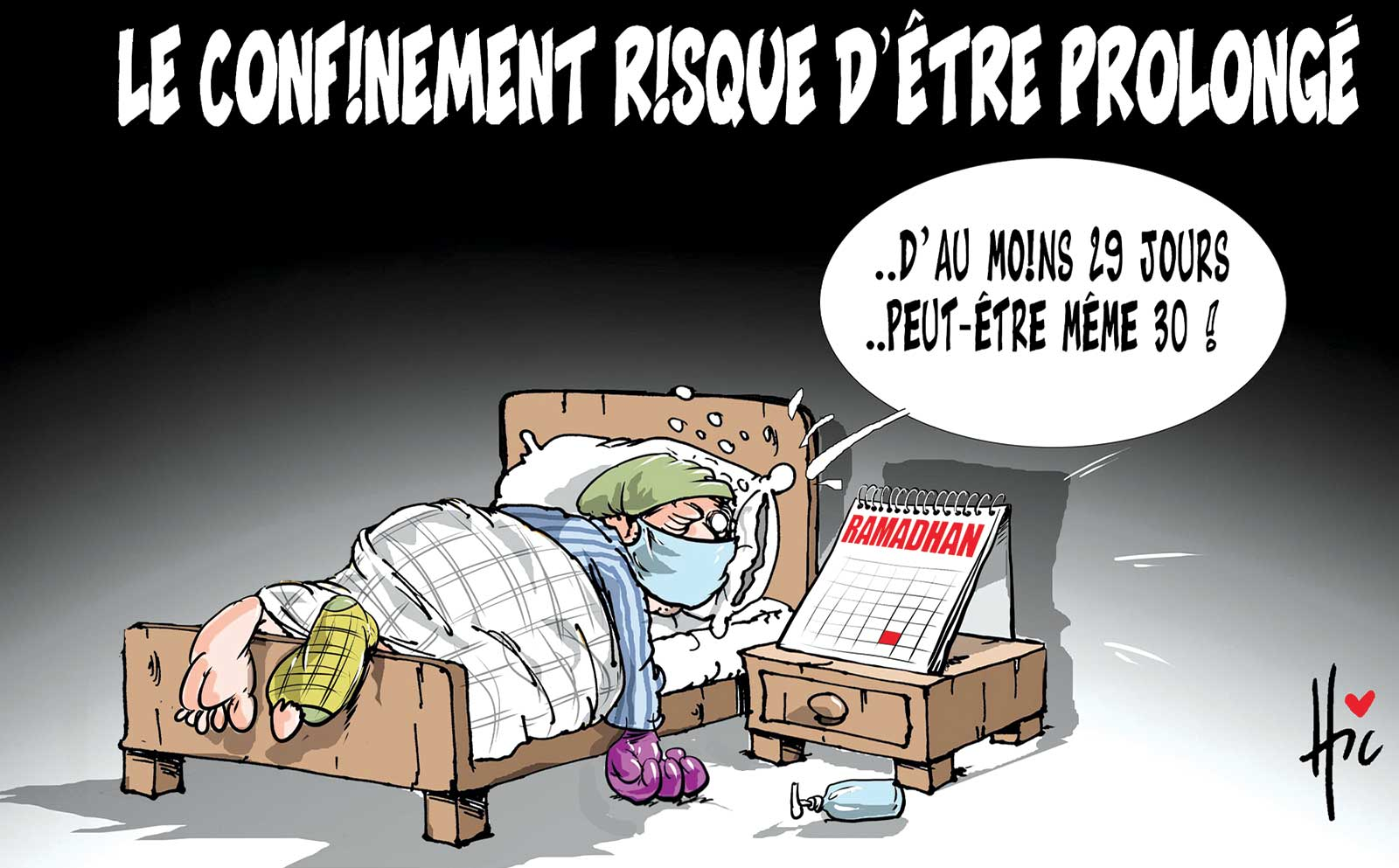 Le confinement risque d'être prolongé - Dessins et Caricatures, Le Hic - El Watan - Gagdz.com