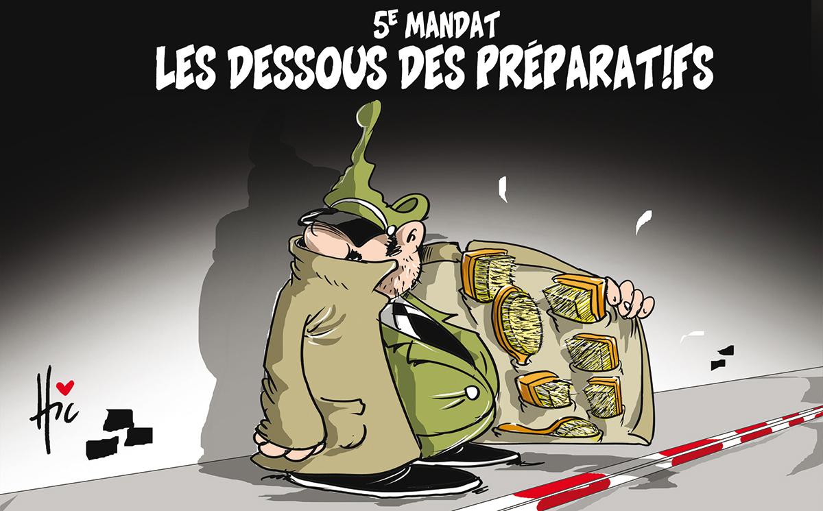 Les dessous des préparatifs du 5e mandat - Dessins et Caricatures, Le Hic - El Watan - Gagdz.com