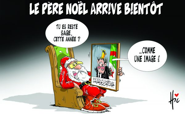 Les père Nöel arrive bientôt. Il reste sage comme une image - Dessins et Caricatures, Le Hic - El Watan - Gagdz.com