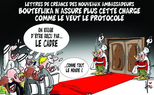 Lettres de créance des nouveaux ambassadeurs. Bouteflika n'assure plus cette charge comme le veut le protocole - Dessins et Caricatures, Le Hic - El Watan - Gagdz.com