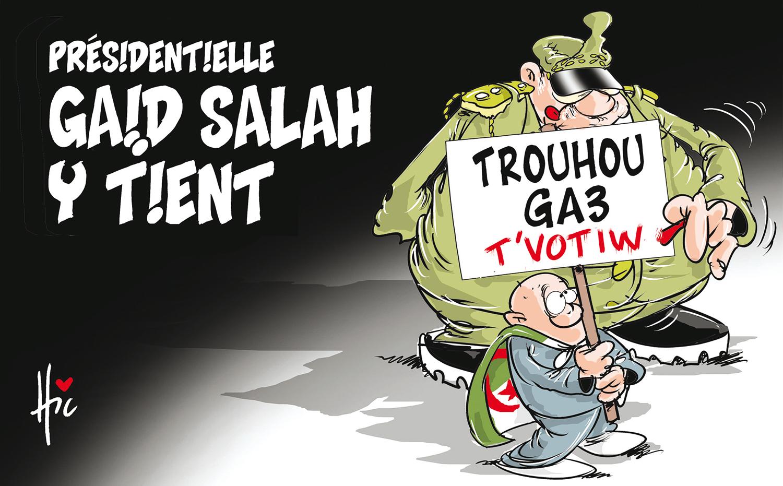 Présidentielle : Gaïd Salah y tient - Dessins et Caricatures, Le Hic - El Watan - Gagdz.com