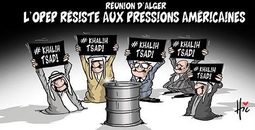 Réunion d'Alger : L'Opep résiste aux pressions américaines - Dessins et Caricatures, Le Hic - El Watan - Gagdz.com