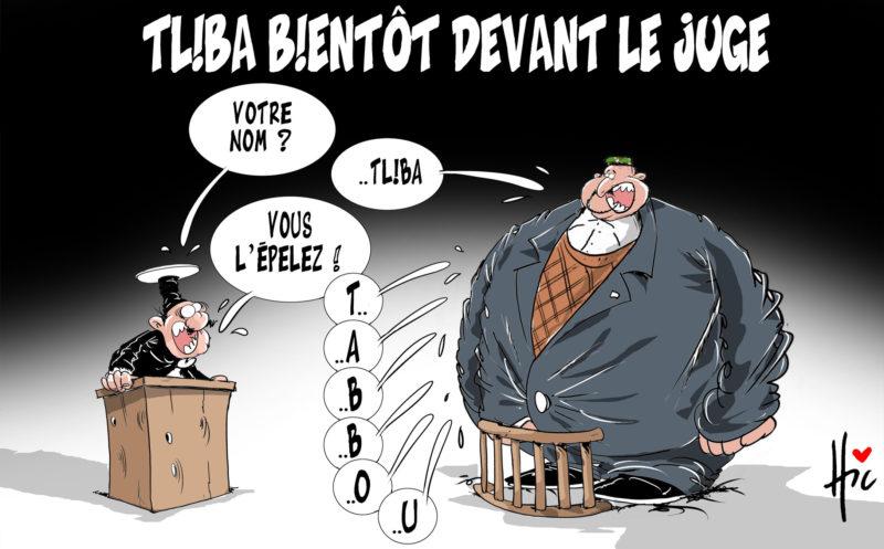 Tliba bientôt devant le juge - Dessins et Caricatures, Le Hic - El Watan - Gagdz.com