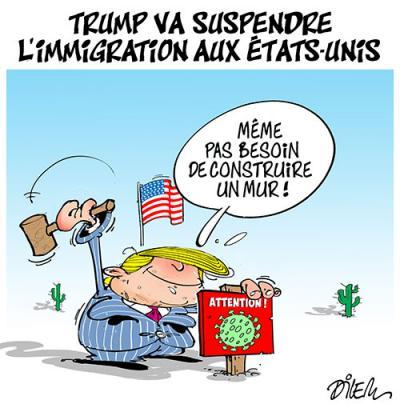 Trump va suspendre l'immigration aux états-unis - Dessins et Caricatures, Dilem - TV5 - Gagdz.com