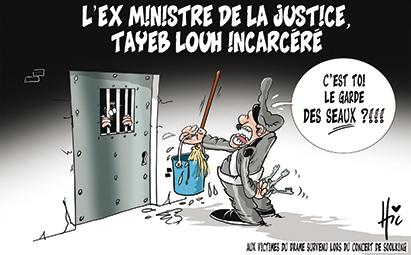 l'ex ministre de la justice Tayeb Louh incarcéré - Dessins et Caricatures, Le Hic - El Watan - Gagdz.com